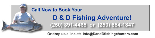 Let's Go Fishing! Phone 250.391.4465 to book your D&D Fishing Adventure